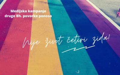 Medijska kampanja druge Bh. povorke ponosa – Nije život četiri zida –